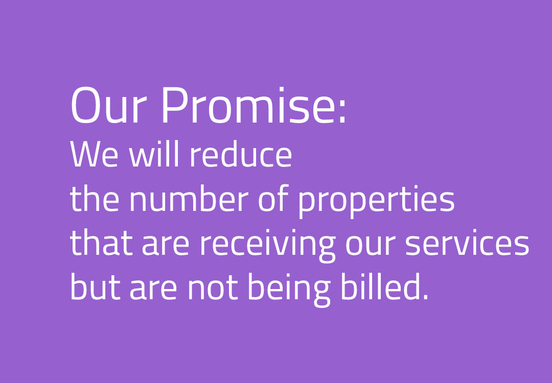We will reduce the number of properties that are receiving our services but are not being billed